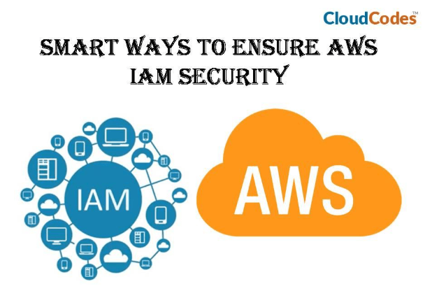 AWS IAM Security - Smart Ways To Ensure Security For Enterprises