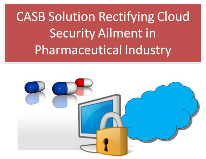 CASB Solution For Pharmaceutical Industry