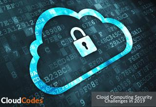 Cloud Computing Security Challenges 2019